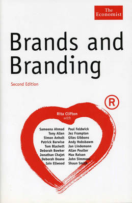 Brands and Branding: New Markets, Deal Structures, and Global Opportunities for Private Investments in Public Equity by Rita Clifton