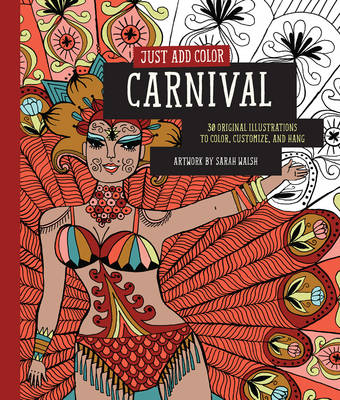 Just Add Color: Carnival by Sarah Walsh