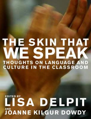 The Skin That We Speak by Lisa Delpit