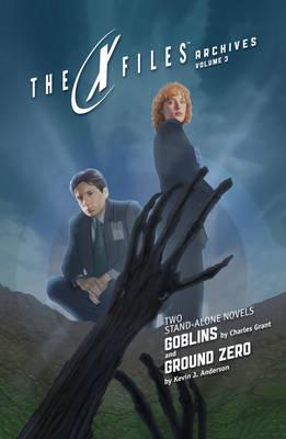 X-Files Archives Volume 3 Goblins & Ground Zero book