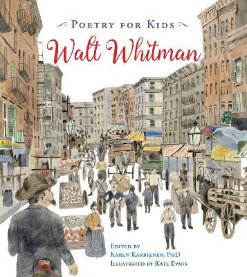 Poetry for Kids: Walt Whitman by Walt Whitman