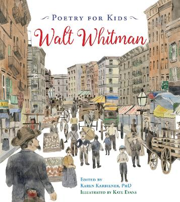 Poetry for Kids: Walt Whitman by Walt Whitman