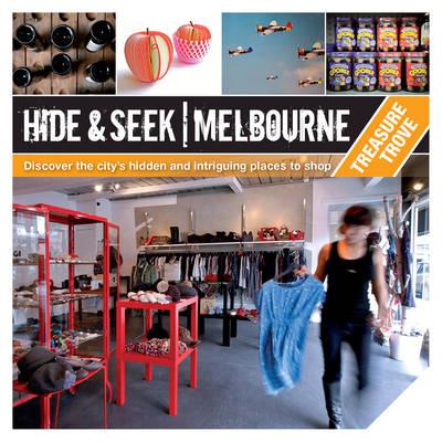 Hide & Seek Melbourne: Treasure Trove by Explore Australia