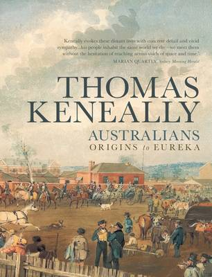 Australians Australians Volume 1 by Thomas Keneally