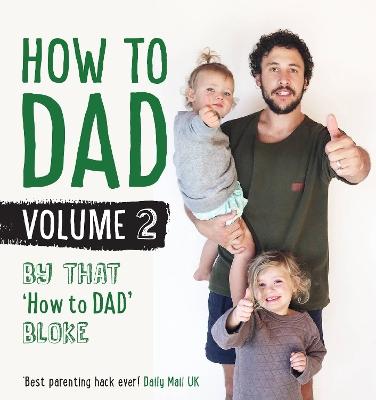 How to Dad Volume 2 by Jordan Watson