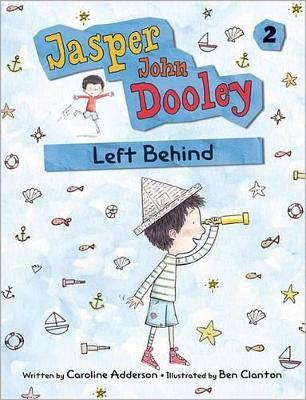 Jasper John Dooley 2: Left Behind by Caroline Adderson
