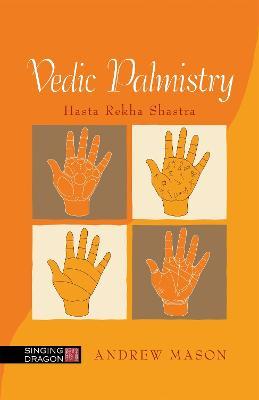 Vedic Palmistry by Andrew Mason