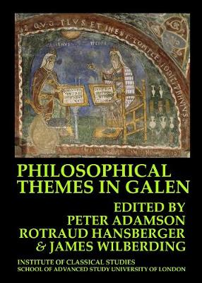 Philosophical Themes in Galen by Peter Adamson