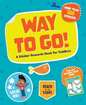 Way to Go!: A Sticker Rewards Book for Toddlers by duopress labs