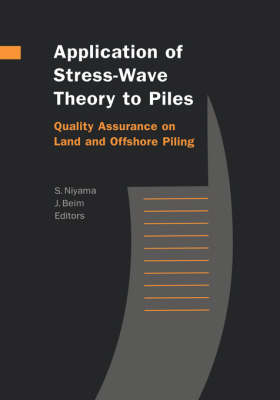 Application of Stress-Wave Theory to Piles: Quality Assurance on Land and Offshore Piling by J. Beim