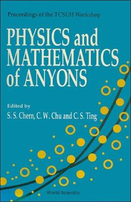 Physics and Mathematics of Anyons by Shiing-Shen Chern