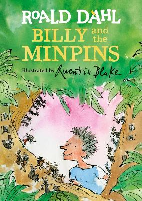 The Billy and the Minpins (illustrated by Quentin Blake) by Roald Dahl