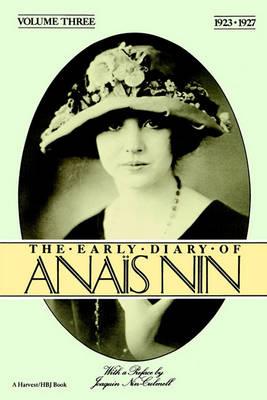 The Early Diary of Anais Nin: 1923-1927  Vol 3 by Anais Nin