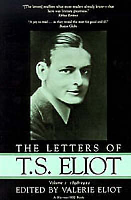 The Letters of T.S. Eliot by T S Eliot