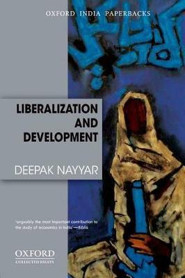 Liberalization and Development by Deepak Nayyar