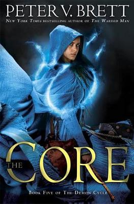 The Core: Book Five of the Demon Cycle by Peter V Brett