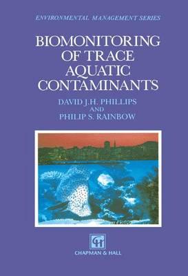Biomonitoring of Trace Aquatic Contaminants by Philip S. Rainbow