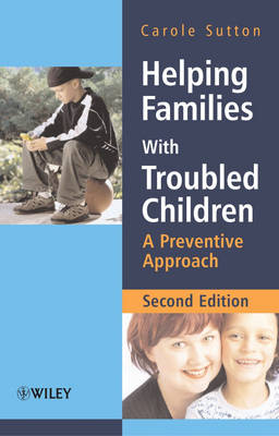 Helping Families with Troubled Children - a       Preventive Approach 2E by Carole Sutton