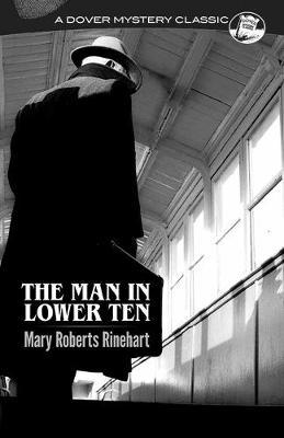 Man in Lower Ten by Mary Roberts Rinehart