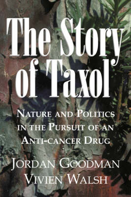 The Story of Taxol by Jordan Goodman