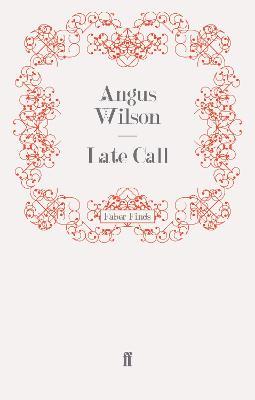 Late Call by Angus Wilson