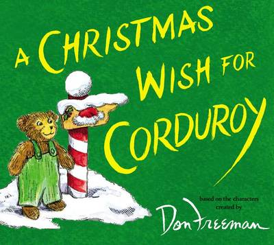 A Christmas Wish for Corduroy by B G Hennessy