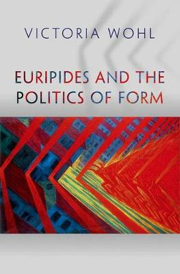 Euripides and the Politics of Form book
