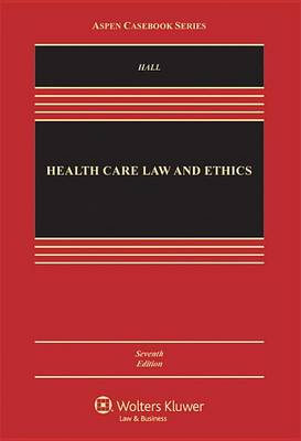 Health Care Law and Ethics by Mark Law