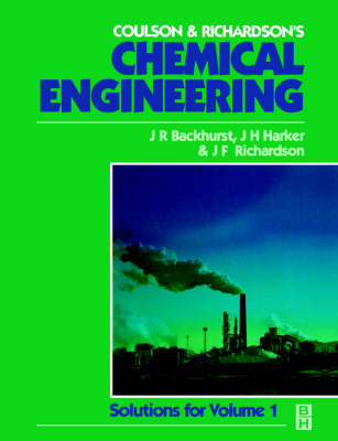 Chemical Engineering: Solutions to the Problems in Volume 1 by J. H. Harker
