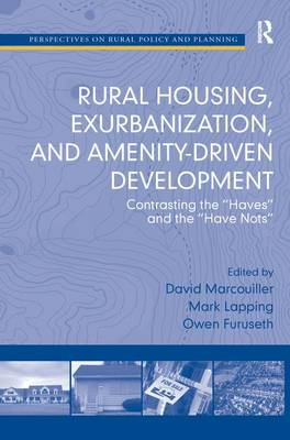 Rural Housing Exurbanization, and Amenity-Driven Development by Mark Lapping
