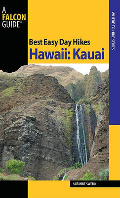 Best Easy Day Hikes Hawaii: Kauai by Suzanne Swedo