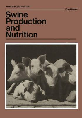 Swine Production and Nutrition by Wilson G. Pond