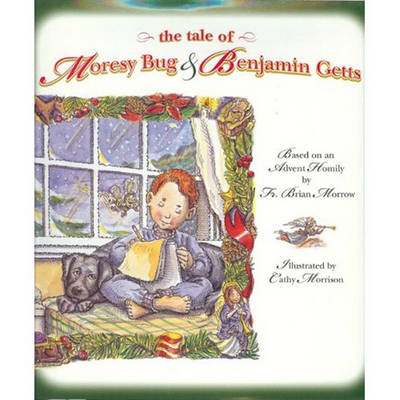 The Tale of Moresy Bug & Benjamin Getts by Cathy Morrison
