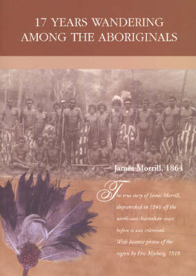 17 Years Wandering Among the Aboriginals by James Morrill