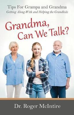 Grandma, Can We Talk? by Roger Warren McIntire