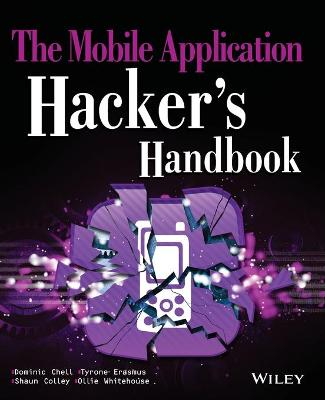 The Mobile Application Hacker's Handbook by Dominic Chell