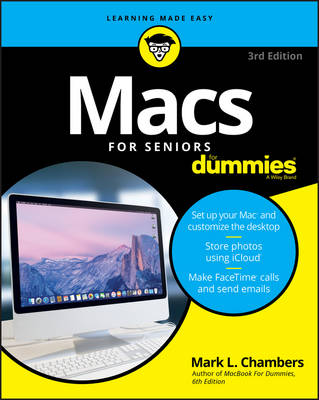 Macs for Seniors for Dummies, 3rd Edition by Mark L. Chambers