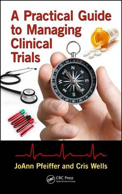 A Practical Guide to Managing Clinical Trials by Joann Pfeiffer
