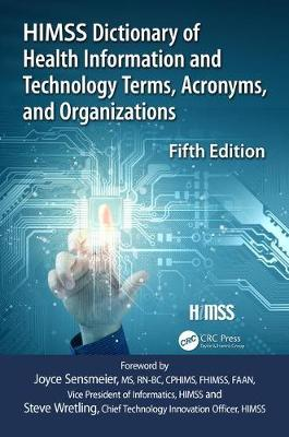 HIMSS Dictionary of Health Information and Technology Terms, Acronyms and Organizations by Healthcare Information & Management Systems Society (HIMSS)