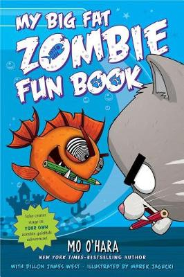My Big Fat Zombie Fun Book by Dillon James West