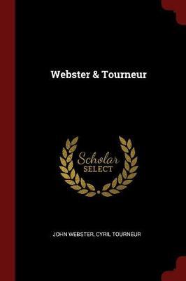 Webster & Tourneur by John Webster