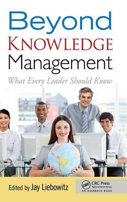 Beyond Knowledge Management: What Every Leader Should Know by Jay Liebowitz