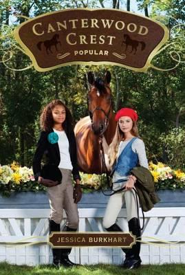Canterwood Crest 14: Popular by Jessica Burkhart