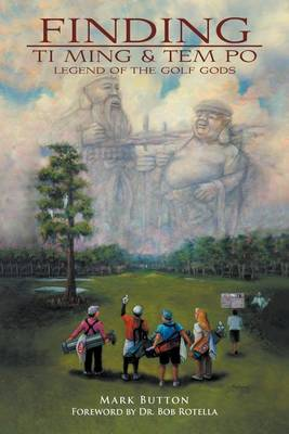 Finding Ti Ming & Tem Po: Legend of the Golf Gods book