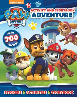 Nickelodeon PAW Patrol Activity and Storybook Adventure by Parragon Books Ltd