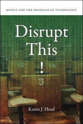 Disrupt This! by Karen J. Head