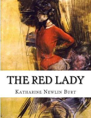 Red Lady by Katharine Newlin Burt