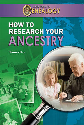How to Research Your Ancestry by Tamra Orr