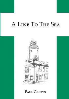 A Line To The Sea by Paul Griffin