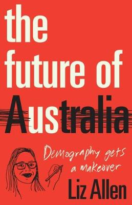 The Future of Us: Demography gets a makeover by Dr Liz Allen